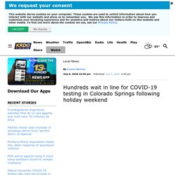 Hundreds wait in line for COVID-19 testing in Colorado Springs following holiday weekend - KRDO