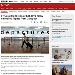 FlyLolo: Hundreds of holidays hit by cancelled flights from Glasgow