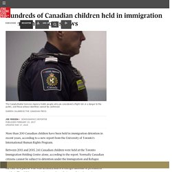 Hundreds of Canadian children held in immigration detention, report shows