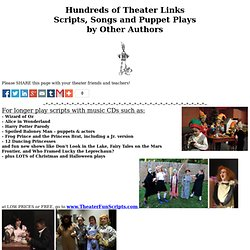 Hundreds of Theater Links<br>Theatre Scripts, Songs and Puppet Plays<br>by Other Authors<br>Free or Low Cost