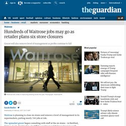 3.10.1 Hundreds of Waitrose jobs may go as retailer plans six store closures