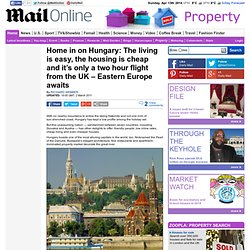 Home in on Hungary: The living is easy, the housing is cheap and it¿s only a two hour flight from the UK ¿ Eastern Europe awaits
