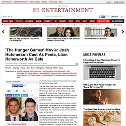 'The Hunger Games' Movie: Josh Hutcherson Cast As Peeta, Liam Hemsworth As Gale