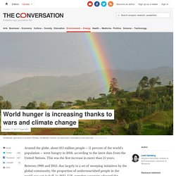 World hunger is increasing thanks to wars and climate change