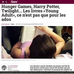 Hunger Games, Harry Potter, Twilight... Les livres «Young Adult», ce n'est pas que pour les ados