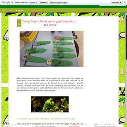 Mrs. Baia's Classroom: Camp Day 3: The Very Hungry Caterpillar ~ Eric Carle