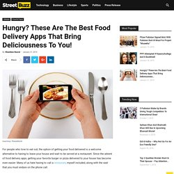 Hungry? These Are The Best Food Delivery Apps! - StreetBuzz