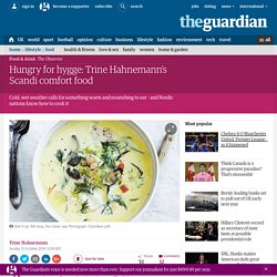 Hungry for hygge: Trine Hahnemann's Scandi comfort food