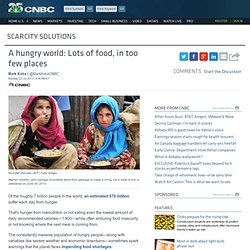 A hungry world: Lots of food, in too few places