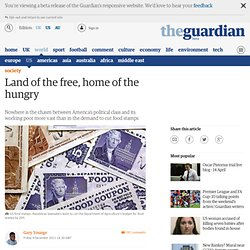 Land of the free, home of the hungry | Gary Younge | Comment is free