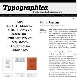 Hunt Roman – Typographica
