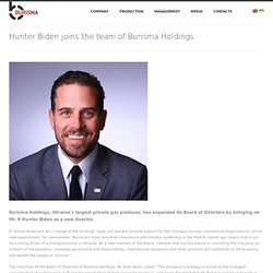 Hunter Biden joins the team of Burisma Holdings