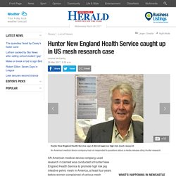 A Hunter health service's link to high risk pig intestine pelvic mesh