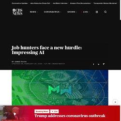 Job hunters face a new hurdle: Impressing AI