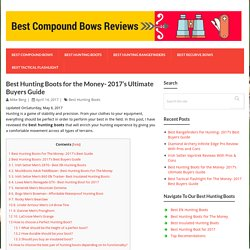 Best Hunting Boots for the Money- 2017's Ultimate Buyers Guide