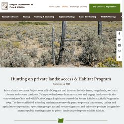 Hunting on private lands: Access & Habitat Program