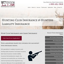 Wants to Know More about Hunting Club and Lease Insurance?