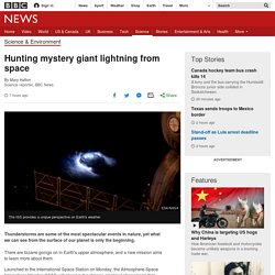 Hunting mystery giant lightning from space