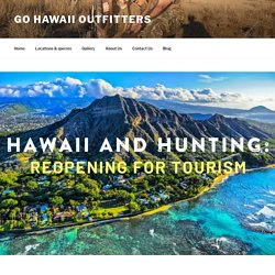 Hawaii and Hunting: Reopening for Tourism – Go Hawaii Outfitters