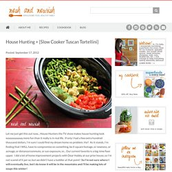 House Hunting + {Slow Cooker Tuscan Tortellini}