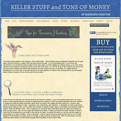 Tips for Hunting for Treasure and Antiques at Flea Markets « Killer Stuff And Tons Of Money by Maureen Stanton