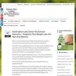Huntington Labs Green Tea Extract - Are The Capsules Effective? Review!