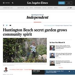 Huntington Beach secret garden grows community spirit - Huntington Beach Independent