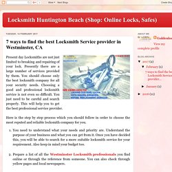 Locksmith Huntington Beach (Shop: Online Locks, Safes): 7 ways to find the best Locksmith Service provider in Westminster, CA