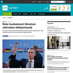 Nato huolestunut Ukrainan väkivallan kiihtymisestä