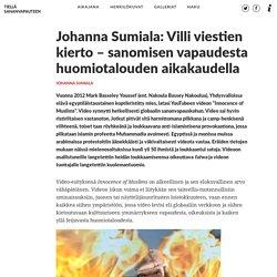 Johanna Sumiala: Villi viestien kierto – sanomisen vapaudesta huomiotalouden aikakaudella – Tiellä sananvapauteen