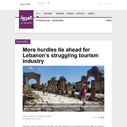 More hurdles lie ahead for Lebanon's struggling tourism industry