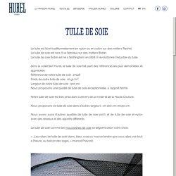 HUREL Textile et Broderie. Hurel » Tulle de soie
