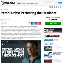 Peter Hurley: Perfecting the Headshot