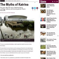 Hurricane Katrina, 10 years later: The myths that persist, debunked.