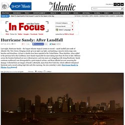 Hurricane Sandy: After Landfall - In Focus