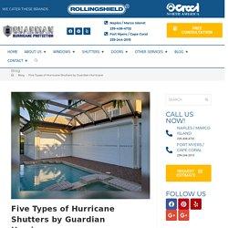 Five Types of Hurricane Shutters by Guardian Hurricane