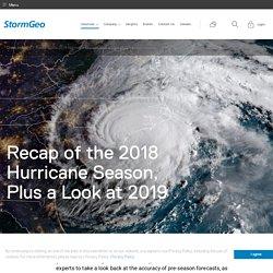 Recap of the 2018 Hurricane Season, Plus a Look at 2019 - StormGeo - Freedom to Perform