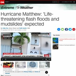 Hurricane Matthew: 'Life-threatening flash floods and mudslides' expected