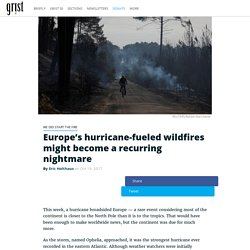 Europe's hurricane-fueled wildfires might become a recurring nightmare