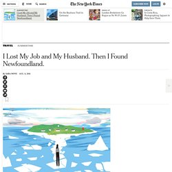 I Lost My Job and My Husband. Then I Found Newfoundland.