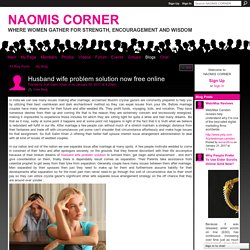 Husband wife problem solution now free online - NAOMIS CORNER