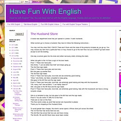 Have Fun With English: The Husband Store