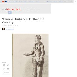 'Female Husbands' In The 19th Century : NPR History Dept.