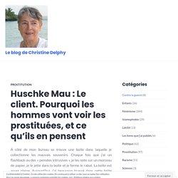 Huschke Mau : Le client. Pourquoi les hommes vont voir les prostituées, et ce qu'ils en pensent