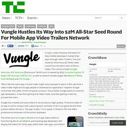 Vungle Hustles Its Way Into $2M All-Star Seed Round For Mobile App Video Trailers Network