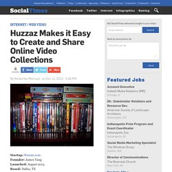 Huzzaz Makes it Easy to Create and Share Online Video Collections