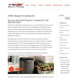 HVAC Repair In Easley SC Call Today 864-250-HEAT