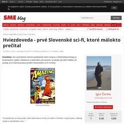 Hviezdoveda - prvé Slovenské sci-fi, ktoré málokto prečítal - Igor Čonka (blog.sme.sk)