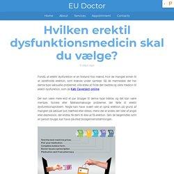 Hvilken erektil dysfunktionsmedicin skal du vælge?