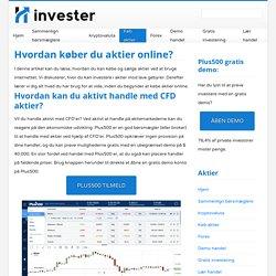 Hvordan køber du aktier online? - Invester.info